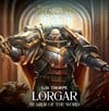 Lorgar: Bearer of the Word (eBook)