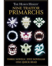 The Horus Heresy: Nine Traitor Primarchs