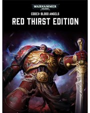 Codex: Blood Angels – Red Thirst Edition
