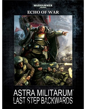 Echoes of War: Astra Militarum - Last Step Backwards (ebook)