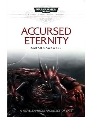 Accursed Eternity (Warhammer 40k) - Sarah Cawkwell