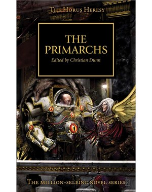The Horus Heresy: Primarchs, The (eBook)