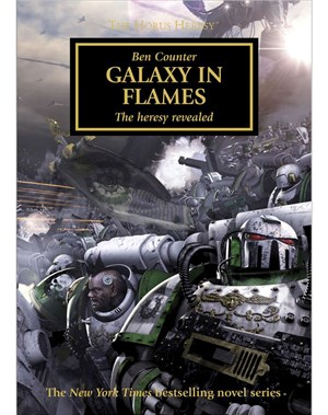 The Horus Heresy: Galaxy in Flames (Hardback Edition)