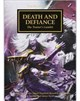 The Horus Heresy: Death and Defiance (Hardback)