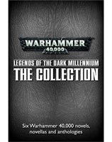 Legends of the Dark Millennium: The Collection