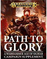 Path to Glory: A Warhammer Age of Sigmar Campaign Supplement
