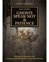 Ghosts Speak Not & Patience