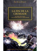 The Horus Heresy: La Fin de la Croisade