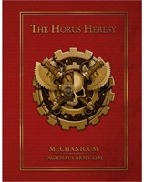 The Horus Heresy Mechanicum: Taghmata Army List