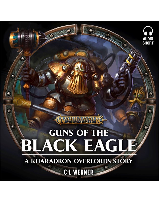 Guns of the Black Eagle Warhammer Age of Sigmar - C L Werner