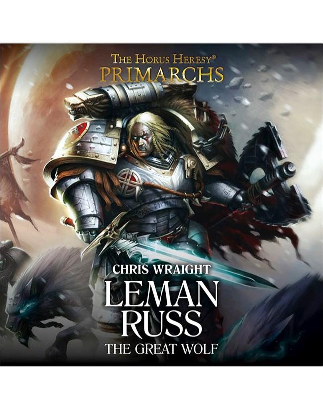 Warhammer 40k - Primarchs - 02 Leman Russ - Chris Wraight