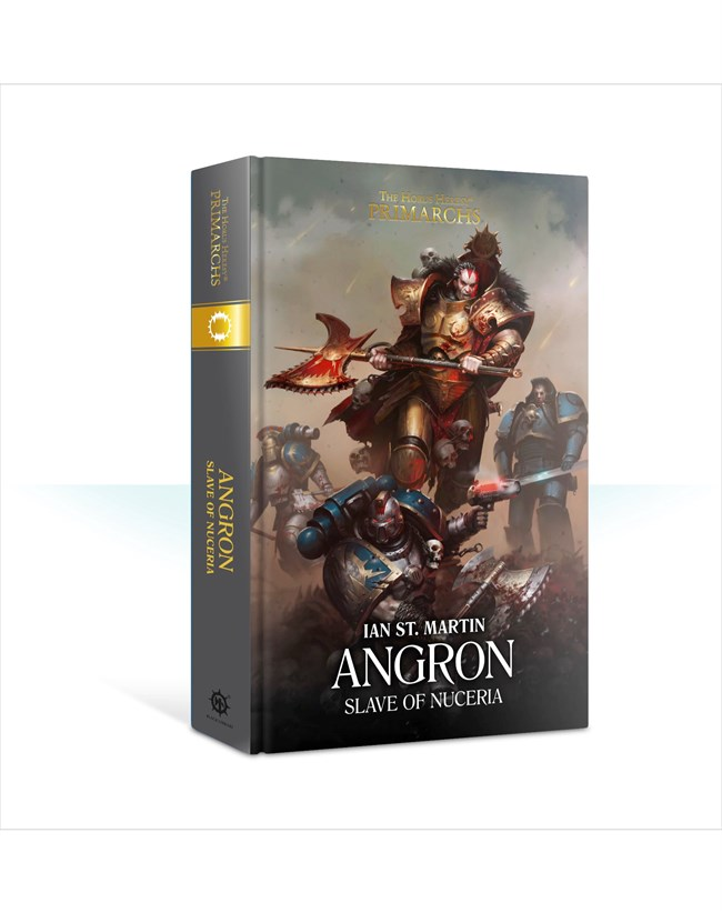 Black Library - Horus Heresy The Primarchs: Angron: Slave of Nuceria