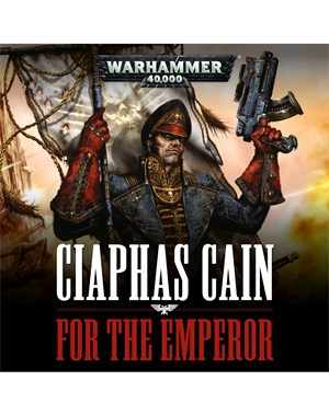Ciaphas Cain: For The Emperor
