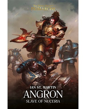 Black Library - Horus Heresy The Primarchs: Angron: Slave of