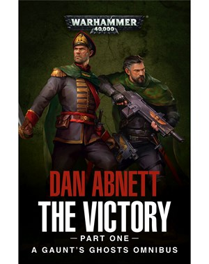 Gaunt's Ghosts: The Victory (Part One)