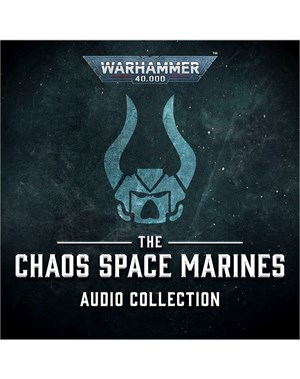 The Chaos Space Marines Audio Collection