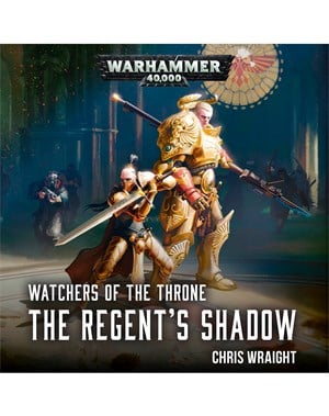 Watchers of the Throne: The Regent's Shadow