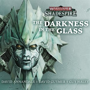 Shadespire: The Darkness in the Glass