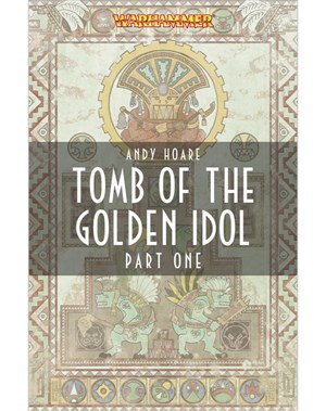 Tomb of The Golden Idol: Part 1