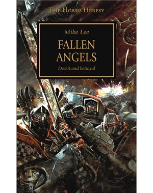 Mike Lee: Fallen Angels (The Horus Heresy, Bd. 11)