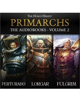 Primarch: The Audiobooks Volume 2