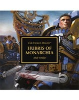 The Horus Heresy: Hubris of Monarchia