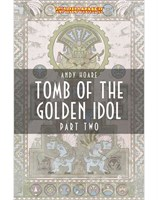Tomb of The Golden Idol: Part 2