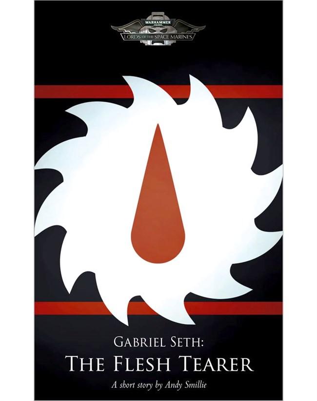 Black Library Advent Day Sixteen Gabriel Seth The Flesh Tearer
